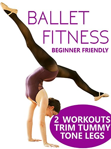 Beginner Friendly Ballet Fitness (Workout Plan For Weight Loss And Toning)