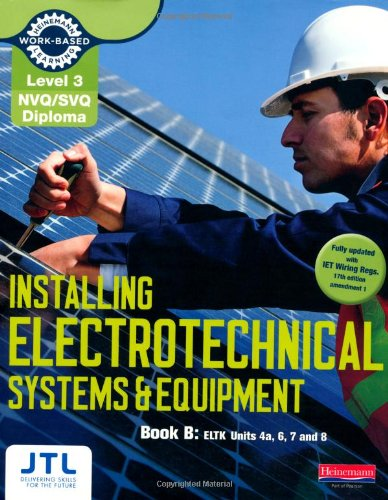 NVQ/SVQ Diploma Installing Electrotechnical Systems and Equipment Candidate Handbook B: Level 3 (Electrical Installation