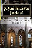 ¡Qué Hiciste Judas! Vol. 1, Angel Ruben Cohen Elorza and Elizabeth Maza, 1492164542