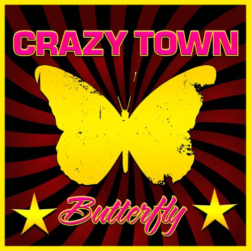 Butterfly lyrics by crazy town.