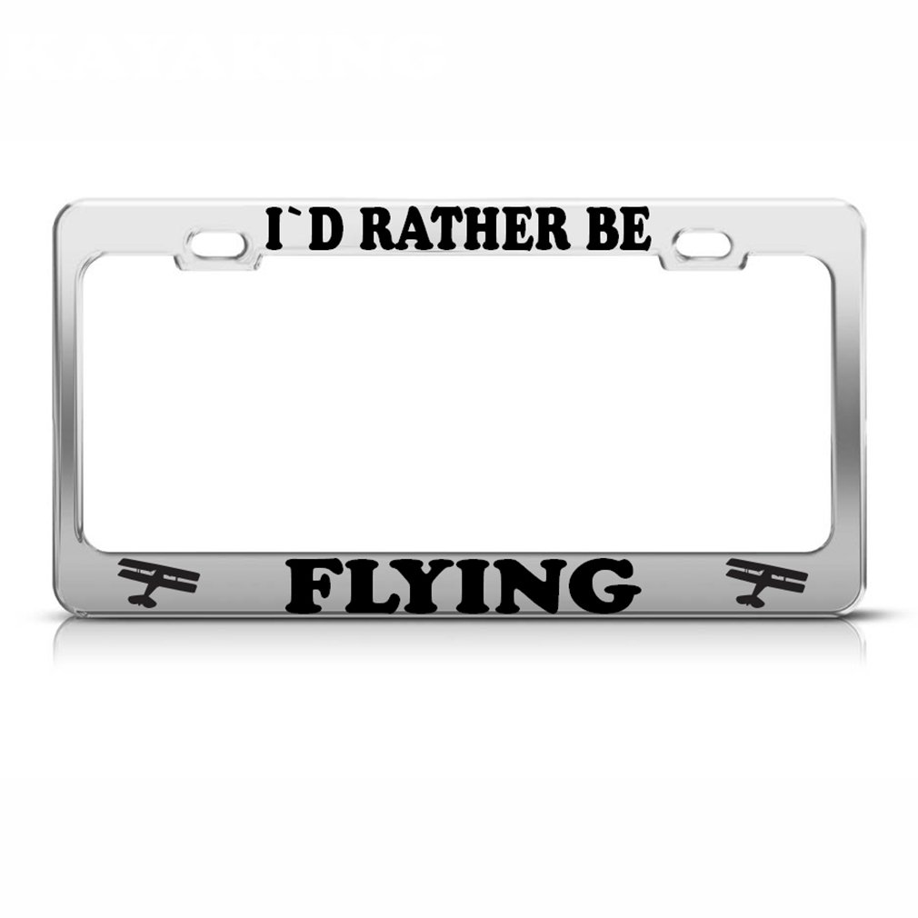 Id Rather Be Flying Steel Heavy Duty Chrome License Plate Frame Frames Tag