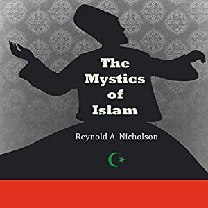 The Mystics of Islam Audiobook