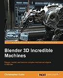 blender 3d - Blender 3D Incredible Machines