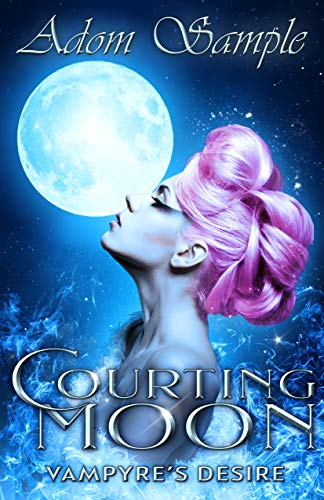 Courting Moon: Vampyre's Desire (The Bloods Passion Saga Book 1)