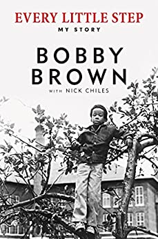 Every Little Step: My Story by [Brown, Bobby, Chiles, Nick]