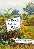 No Book but the World, Leah Hager Cohen, 1594486034