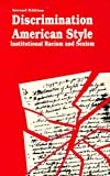 Discrimination American Style : Institutional Racism and Sexism, Feagin, Joseph R. and Feagin, Clairece B., 0898749158