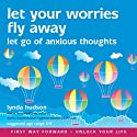 Let Your Worries Fly Away: Let Go of Anxious Thoughts Speech by Lynda Hudson