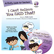 I Can't Believe You Said That!: Activity Guide for Teachers: Classroom Ideas for Teaching Students to Use Their...