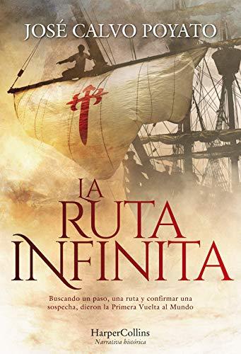 La ruta infinita (Novela Histórica) por José Calvo Poyato