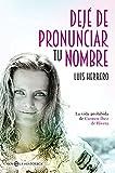 Dejé de pronunciar tu nombre: La vida prohibida de Carmen Díez de Rivera