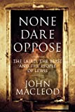 None Dare Oppose : The Laird, the Beast and the People of Lewis, MacLeod, John, 1841589098