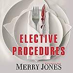 Elective Procedures: An Elle Harrison Thriller   Merry Jones