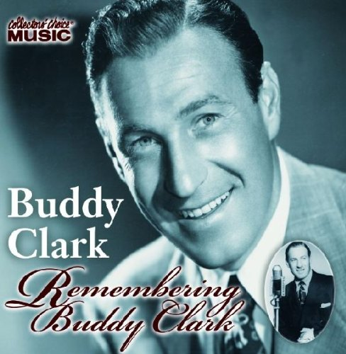 Remembering Buddy Clark by Collector's Choice