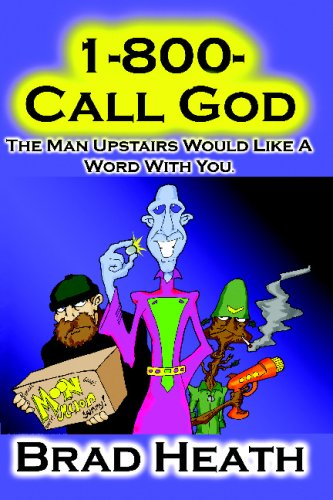 Read Online 1-800-Call-God: The Man Upstairs Would Like A Word With You. pdf epub