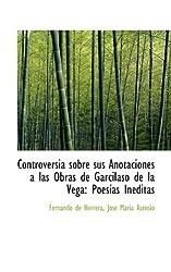 Controversia sobre sus Anotaciones á las Obras de Garcilaso de la Vega: Poesías Inéditas