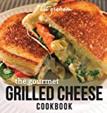 The Gourmet Grilled Cheese Cookbook, Kit Graham, 0986057207