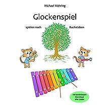 Glockenspiel: spielen nach Buchstaben (German Edition)