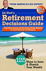 Ed Slott's 2014 Retirement Decisions Guide