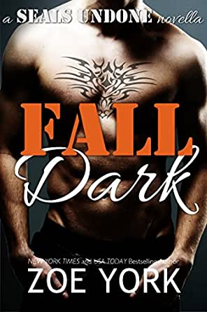 Fall Dark: Navy SEAL adventure romance (SEALs Undone