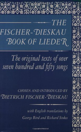 the-fischer-dieskau-book-of-lieder-the-original-texts-of-over-seven-hundred-and-fifty-songs