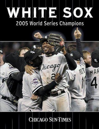 White Sox 2005 World Series (White Sox: 2005 World Series Champions)