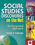 Social Studies Discoveries on the Net, Anthony D. Fredericks, 156308824X