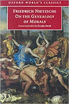 Book On the Genealogy of Morals: A Polemic. By way of clarification and supplement to my last book Beyond Good and Evil (Oxford World's Classics) by Friedrich Nietzsche (1998-11-05)