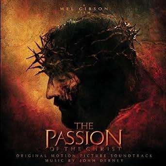 Original soundtrack the passion of the christ (john debney.