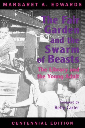 Fair Garden and the Swarm of Beasts: The Library and the Young Adult
