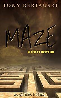 Maze: A Sci-fi Novella by [Tony Bertauski]