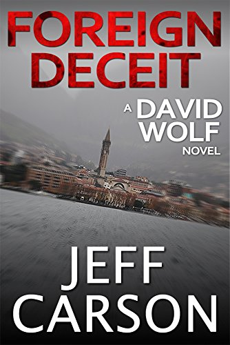 Foreign Deceit: A David Wolf Mystery by [Carson, Jeff]