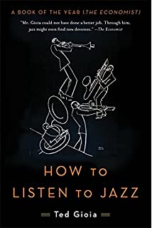 The jazz standards a guide to the repertoire ted gioia bob souer how to listen to jazz fandeluxe Gallery