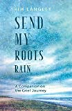 Send My Roots Rain: A Companion on the Grief