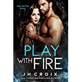 Play With Fire (Into The Fire Series Book 7)