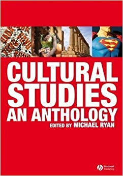 Book Cultural Studies: An Anthology 1st (first) Edition published by Wiley-Blackwell (2008)