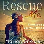 Rescue Me   Marian Snowe