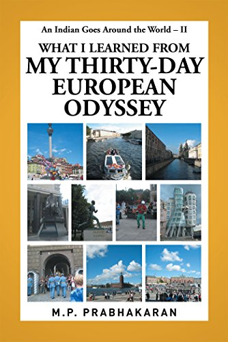 An Indian Goes Around the World – Ii: What I Learned from My Thirty-Day European Odyssey by [Prabhakaran, M.P.]