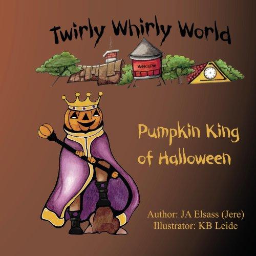 Pumpkin King of Halloween (Twirly Whirly World Book -