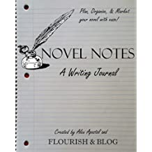 Novel Notes: A Writing Journal by Alex Apostol (2015-08-17)