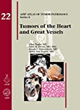 Tumors of the Heart and Great Vessels, Fasc. 22 (Atlas of Tumor Pathology)