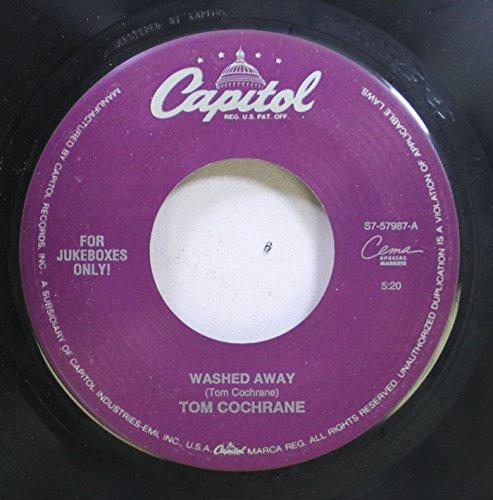 Tom Cochrane 45 RPM Washed Away / Lunatic Fringe (Live)