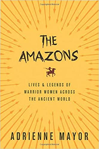 The Amazons: Lives and Legends of Warrior Women across the Ancient World: Amazon.es: Adrienne Mayor: Libros en idiomas extranjeros