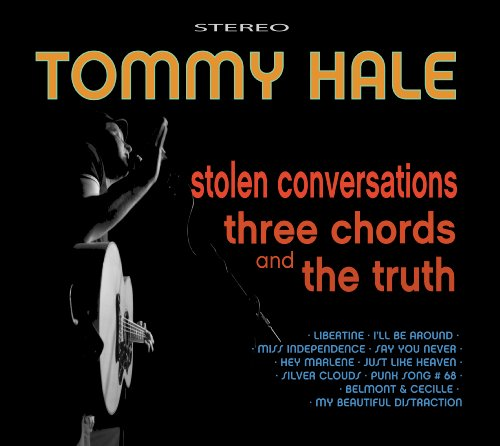 Stolen Conversations Three Chords & the Truth by Tommy Hale ...