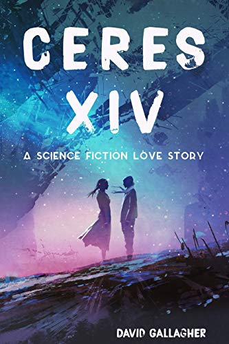 Ceres XIV: a science fiction love story (Dominion of Dreams Book 1)