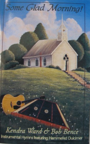 Some Glad Morning by Kendra Ward & Bob Bence - Cassette ()