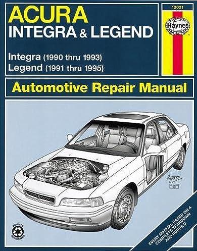 acura integra 90 93 legend 91 95 haynes repair manuals haynes rh amazon com 1991 acura integra service manual 1991 acura integra service manual