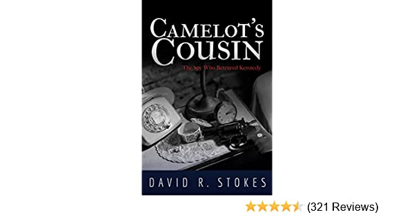 Camelots cousin the spy who betrayed kennedy kindle edition by camelots cousin the spy who betrayed kennedy kindle edition by david r stokes mystery thriller suspense kindle ebooks amazon fandeluxe Images