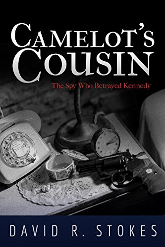 Camelots cousin the spy who betrayed kennedy kindle edition by camelots cousin the spy who betrayed kennedy by stokes david fandeluxe Images
