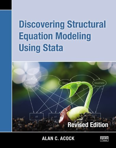 Discovering Structural Equation Modeling Using Stata 13 (Revised Edition) Revised edition by Acock, Alan C. (2013) Paperback